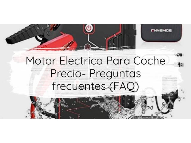 Los Mejores Motor Electrico Para Coche Precio – Guía de compra, Opiniones y Comparativa del 2021 (España)
