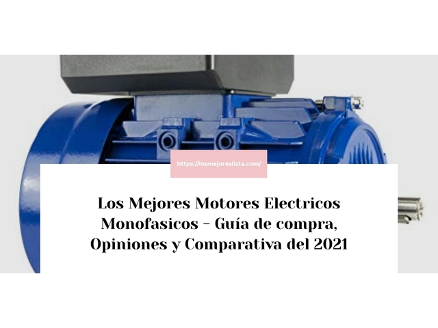 Los Mejores Motores Electricos Monofasicos – Guía de compra, Opiniones y Comparativa del 2021 (España)