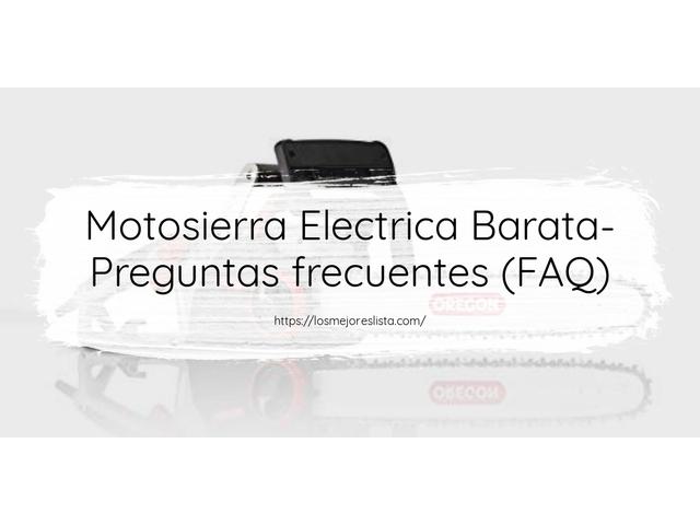 Los Mejores Motosierra Electrica Barata – Guía de compra, Opiniones y Comparativa del 2021 (España)