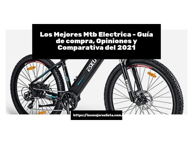 Los Mejores Mtb Electrica – Guía de compra, Opiniones y Comparativa del 2021 (España)