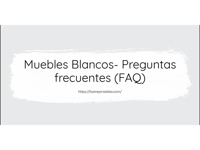Los Mejores Muebles Blancos – Guía de compra, Opiniones y Comparativa del 2021 (España)