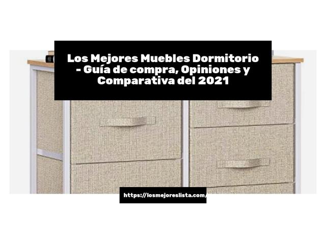 Los Mejores Muebles Dormitorio – Guía de compra, Opiniones y Comparativa del 2021 (España)