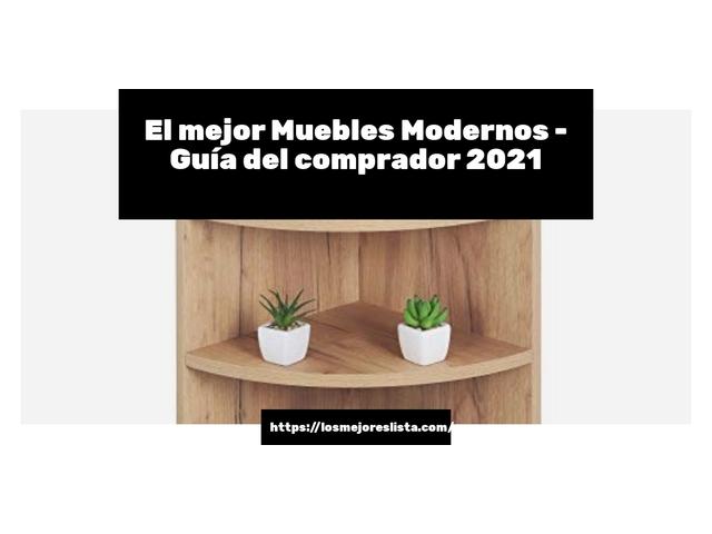 Los Mejores Muebles Modernos – Guía de compra, Opiniones y Comparativa del 2021 (España)