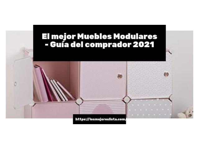Los Mejores Muebles Modulares – Guía de compra, Opiniones y Comparativa del 2021 (España)