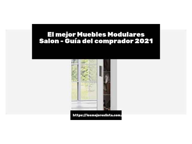 Los Mejores Muebles Modulares Salon – Guía de compra, Opiniones y Comparativa del 2021 (España)