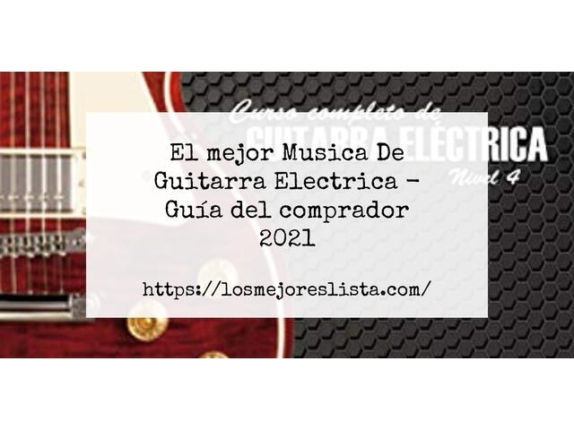 Los Mejores Musica De Guitarra Electrica – Guía de compra, Opiniones y Comparativa del 2021 (España)