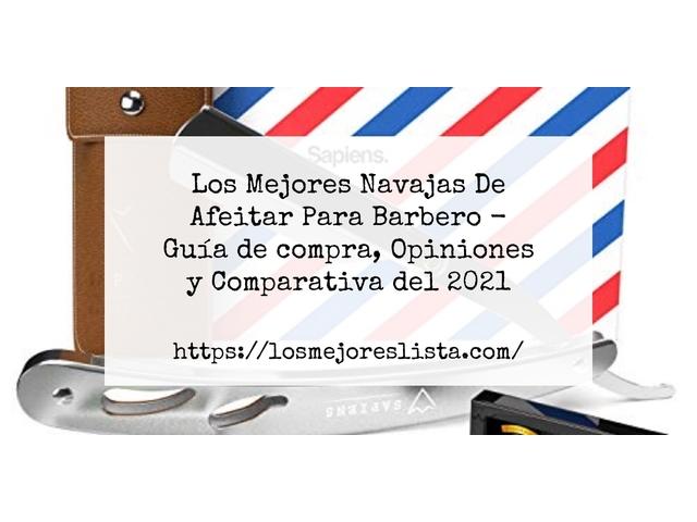 Los Mejores Navajas De Afeitar Para Barbero – Guía de compra, Opiniones y Comparativa del 2021 (España)