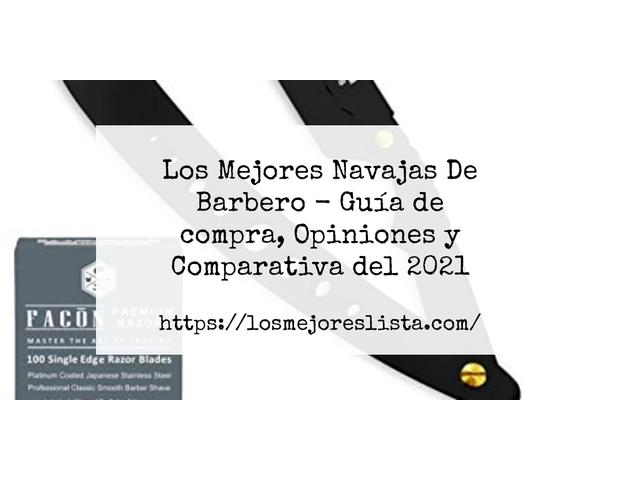Los Mejores Navajas De Barbero – Guía de compra, Opiniones y Comparativa del 2021 (España)
