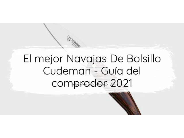 Los Mejores Navajas De Bolsillo Cudeman – Guía de compra, Opiniones y Comparativa del 2021 (España)