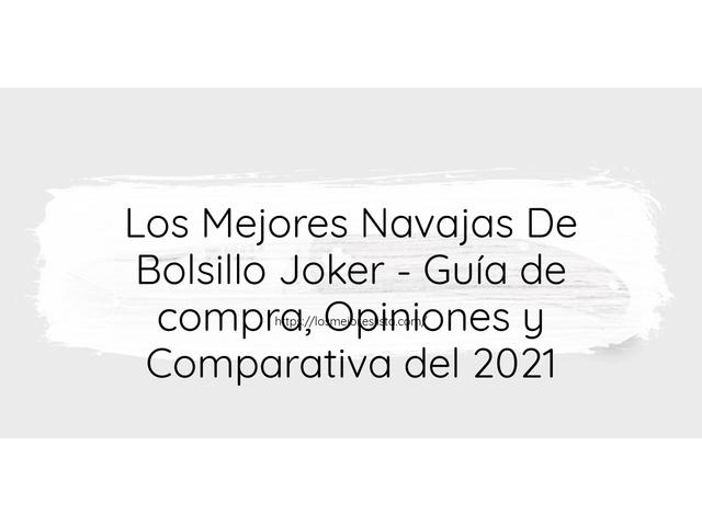 Los Mejores Navajas De Bolsillo Joker – Guía de compra, Opiniones y Comparativa del 2021 (España)