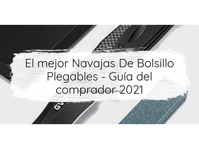 Los Mejores Navajas De Bolsillo Plegables – Guía de compra, Opiniones y Comparativa del 2021 (España)