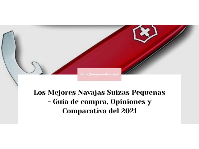 Los Mejores Navajas Suizas Pequenas – Guía de compra, Opiniones y Comparativa del 2021 (España)