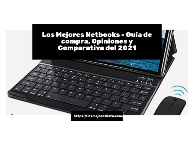 Los Mejores Netbooks – Guía de compra, Opiniones y Comparativa del 2021 (España)