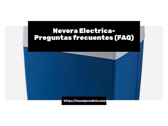 Los Mejores Nevera Electrica – Guía de compra, Opiniones y Comparativa del 2021 (España)