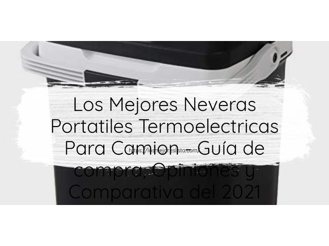 Los Mejores Neveras Portatiles Termoelectricas Para Camion – Guía de compra, Opiniones y Comparativa del 2021 (España)