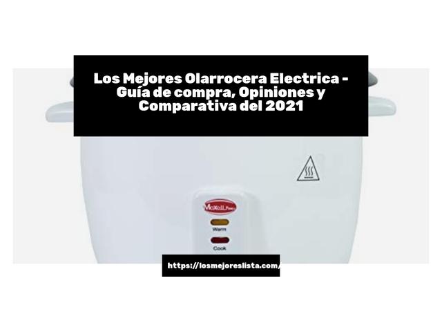 Los Mejores Olarrocera Electrica – Guía de compra, Opiniones y Comparativa del 2021 (España)