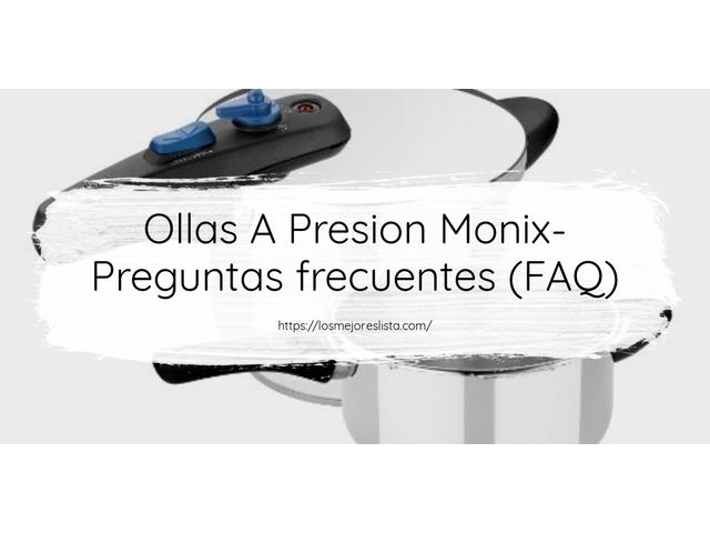 Los Mejores Ollas A Presion Monix – Guía de compra, Opiniones y Comparativa del 2021 (España)