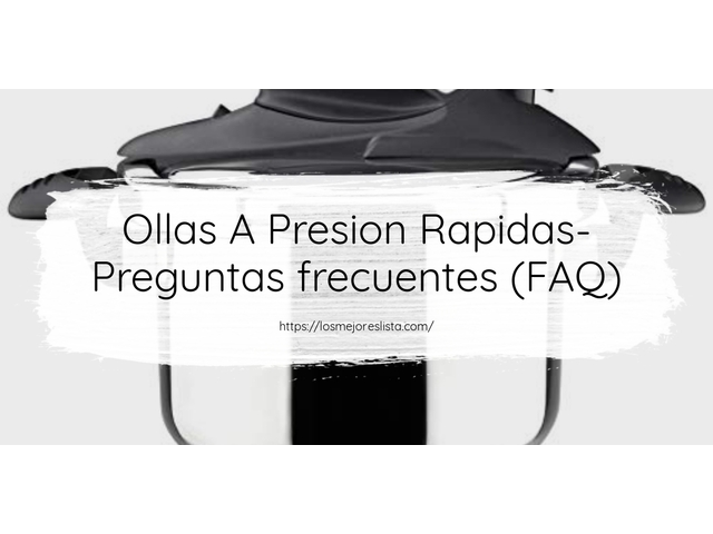 Los Mejores Ollas A Presion Rapidas – Guía de compra, Opiniones y Comparativa del 2021 (España)
