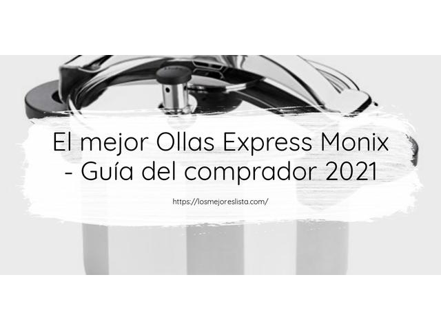 Los Mejores Ollas Express Monix – Guía de compra, Opiniones y Comparativa del 2021 (España)