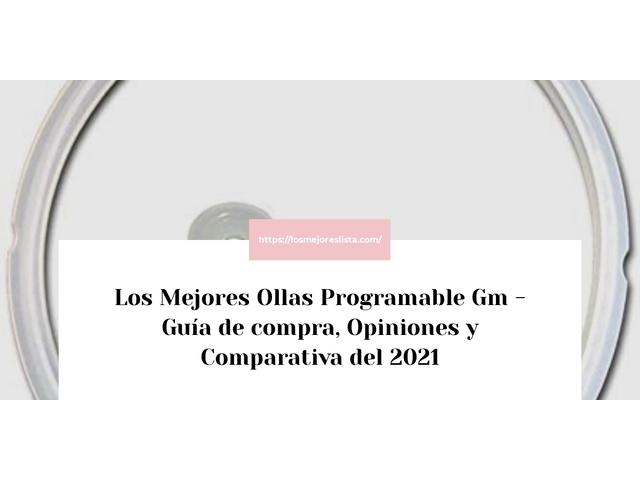 Los Mejores Ollas Programable Gm – Guía de compra, Opiniones y Comparativa del 2021 (España)