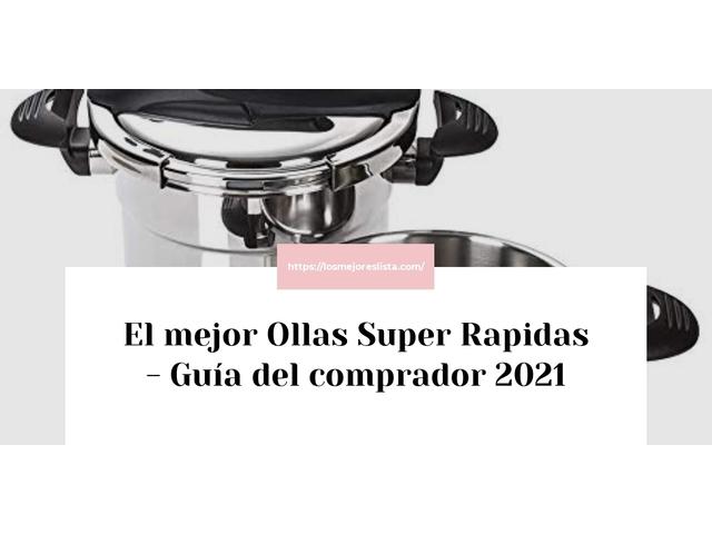 Los Mejores Ollas Super Rapidas – Guía de compra, Opiniones y Comparativa del 2021 (España)