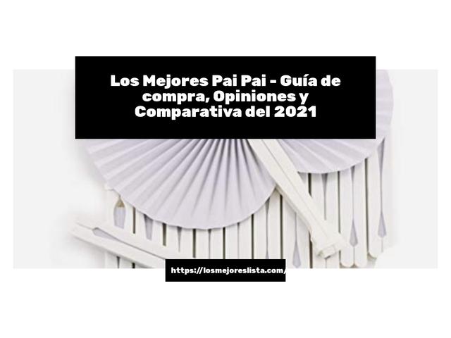Los Mejores Pai Pai – Guía de compra, Opiniones y Comparativa del 2021 (España)