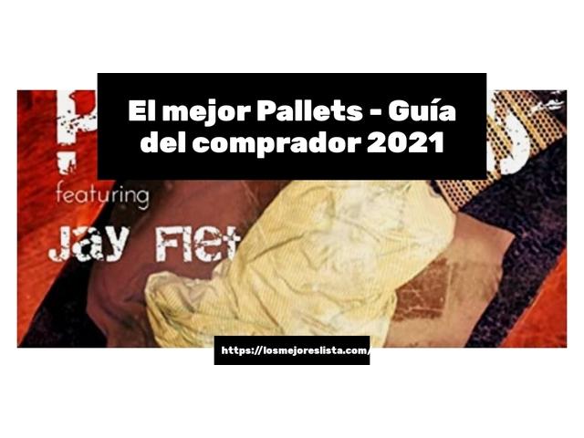 Los Mejores Pallets – Guía de compra, Opiniones y Comparativa del 2021 (España)