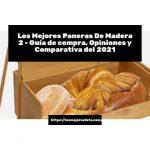 Los Mejores Paneras De Madera 2 - Guía de compra, Opiniones y Comparativa del 2021