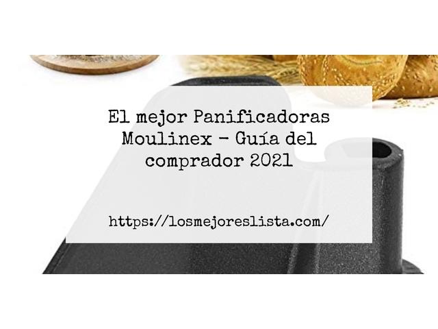 Los Mejores Panificadoras Moulinex – Guía de compra, Opiniones y Comparativa del 2021 (España)