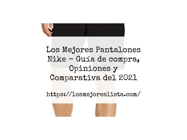 Los Mejores Pantalones Nike – Guía de compra, Opiniones y Comparativa del 2021 (España)