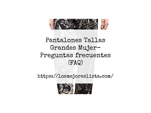 Los Mejores Pantalones Tallas Grandes Mujer – Guía de compra, Opiniones y Comparativa del 2021 (España)