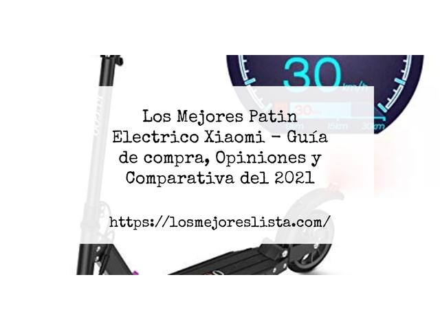 Los Mejores Patin Electrico Xiaomi – Guía de compra, Opiniones y Comparativa del 2021 (España)