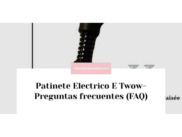 Los Mejores Patinete Electrico E Twow – Guía de compra, Opiniones y Comparativa del 2021 (España)