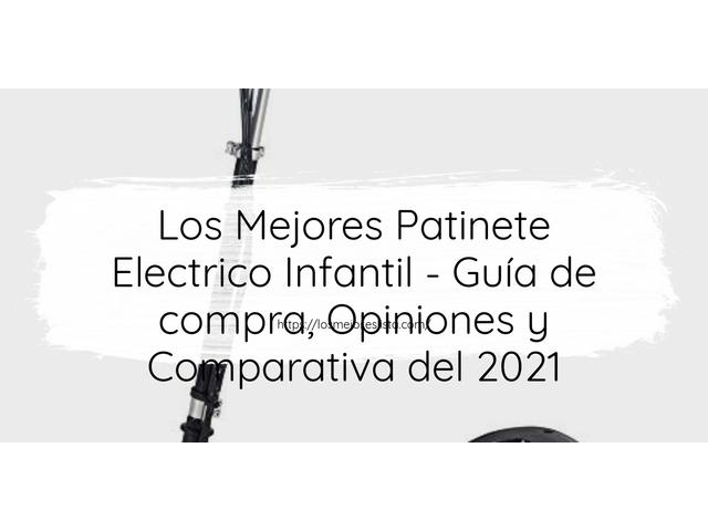 Los Mejores Patinete Electrico Infantil – Guía de compra, Opiniones y Comparativa del 2021 (España)