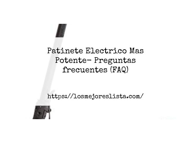 Los Mejores Patinete Electrico Mas Potente – Guía de compra, Opiniones y Comparativa del 2021 (España)
