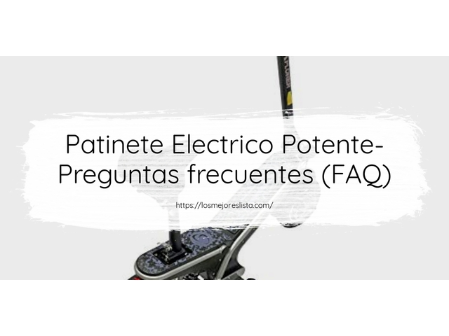 Los Mejores Patinete Electrico Potente – Guía de compra, Opiniones y Comparativa del 2021 (España)