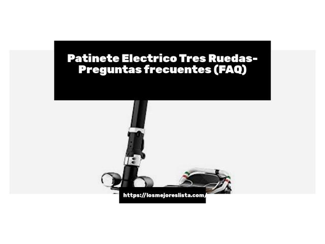 Los Mejores Patinete Electrico Tres Ruedas – Guía de compra, Opiniones y Comparativa del 2021 (España)