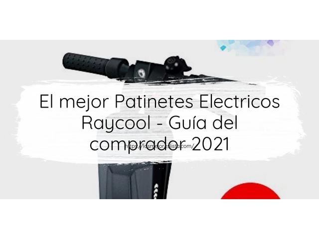 Los Mejores Patinetes Electricos Raycool – Guía de compra, Opiniones y Comparativa del 2021 (España)