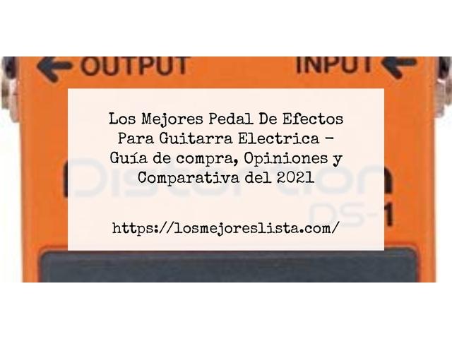 Los Mejores Pedal De Efectos Para Guitarra Electrica – Guía de compra, Opiniones y Comparativa del 2021 (España)