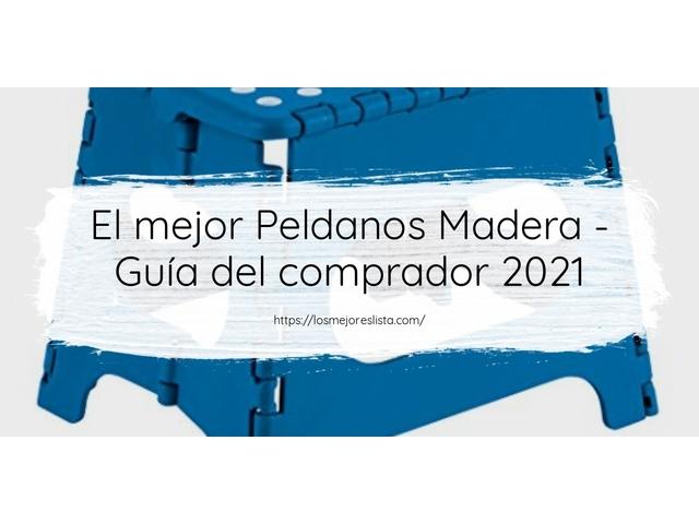 Los Mejores Peldanos Madera – Guía de compra, Opiniones y Comparativa del 2021 (España)