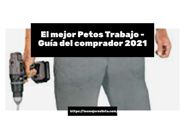 Los Mejores Petos Trabajo – Guía de compra, Opiniones y Comparativa del 2021 (España)