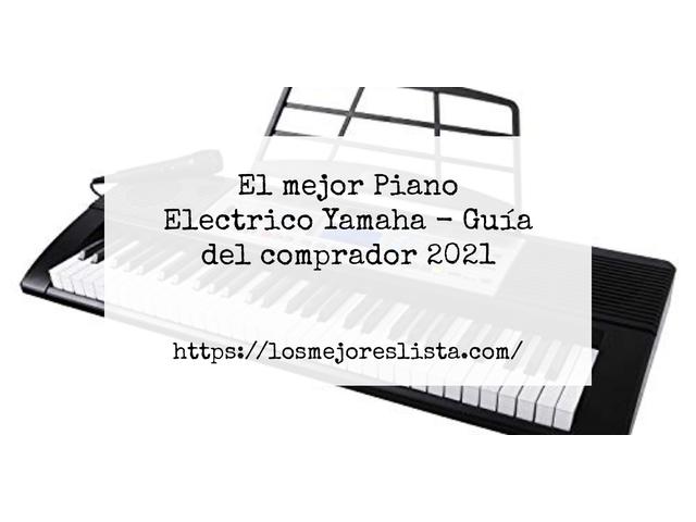 Los Mejores Piano Electrico Yamaha – Guía de compra, Opiniones y Comparativa del 2021 (España)