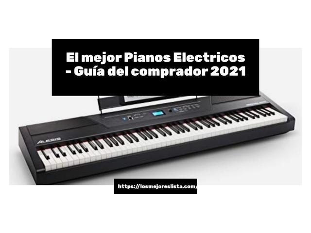Los Mejores Pianos Electricos – Guía de compra, Opiniones y Comparativa del 2021 (España)