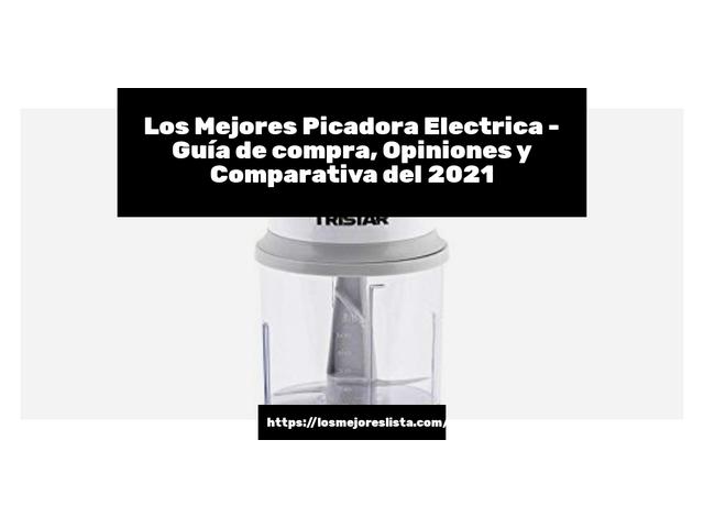 Los Mejores Picadora Electrica – Guía de compra, Opiniones y Comparativa del 2021 (España)