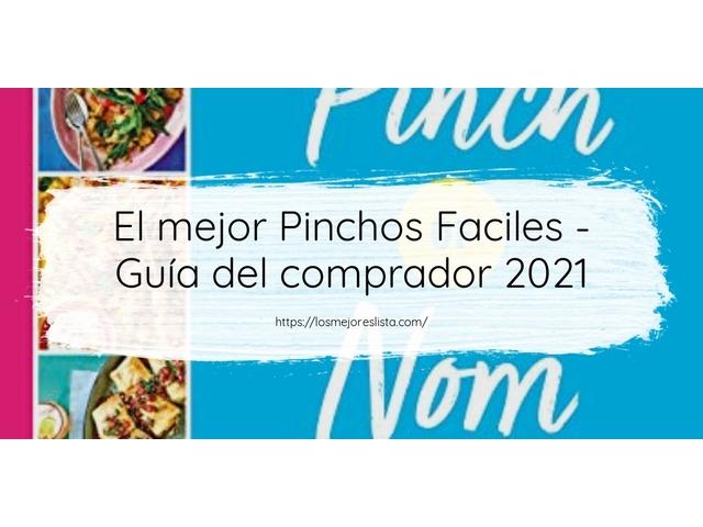 Los Mejores Pinchos Faciles – Guía de compra, Opiniones y Comparativa del 2021 (España)