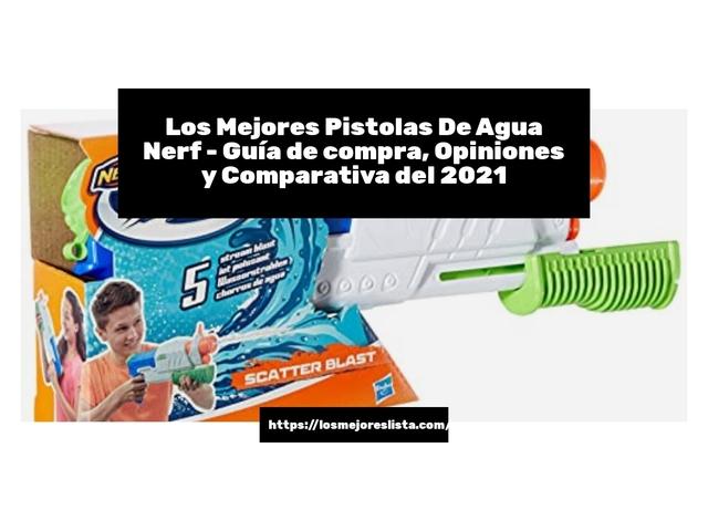 Los Mejores Pistolas De Agua Nerf – Guía de compra, Opiniones y Comparativa del 2021 (España)