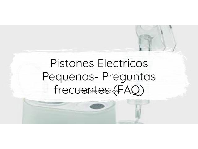 Los Mejores Pistones Electricos Pequenos – Guía de compra, Opiniones y Comparativa del 2021 (España)