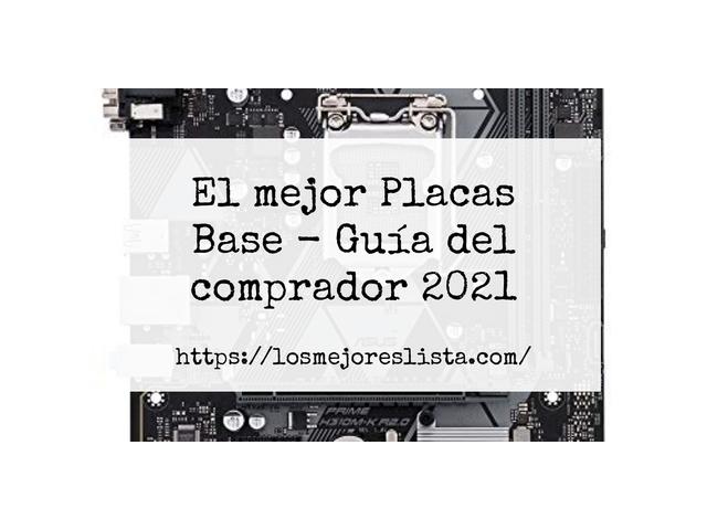 Los Mejores Placas Base – Guía de compra, Opiniones y Comparativa del 2021 (España)