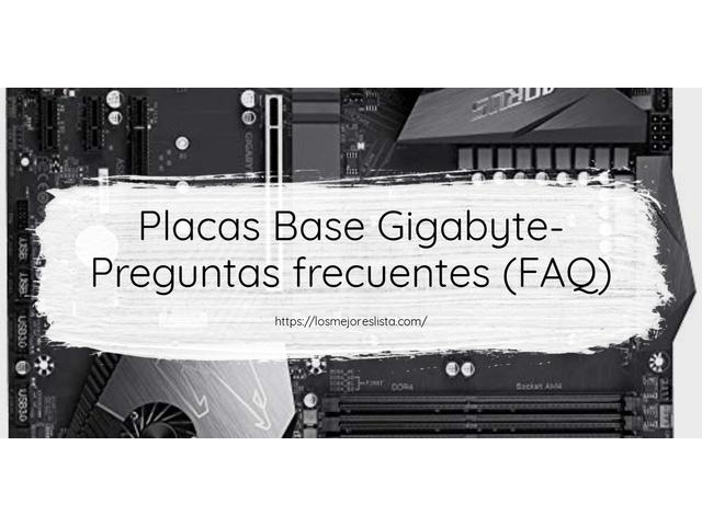 Los Mejores Placas Base Gigabyte – Guía de compra, Opiniones y Comparativa del 2021 (España)