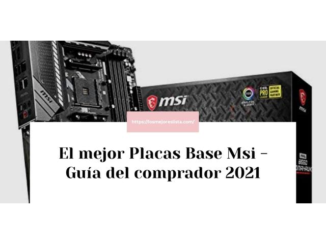 Los Mejores Placas Base Msi – Guía de compra, Opiniones y Comparativa del 2021 (España)